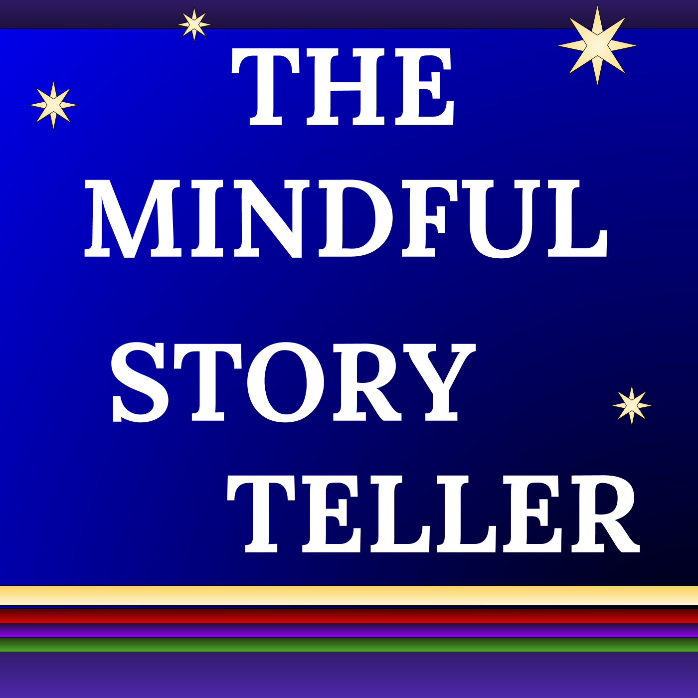 How Mindfulness And Storytelling Help >> The Mindful Storyteller Listen Via Stitcher For Podcasts